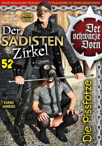 Der Sadisten Zirkel 52: Die Pissfotze