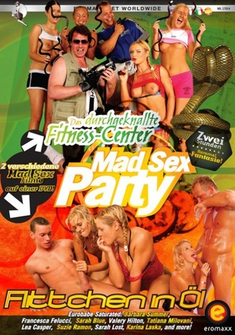 Mad Sex Party - Das Durchgeknallte Fitness-Center / Flittchen In