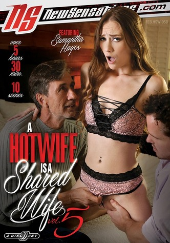 A Hotwife Is A Shared Wife 5 - 2 Disc Set