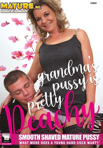 Grandma's Pussy Is Pretty Peachy