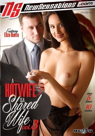 A Hotwife Is A Shared Wife 3 - 2 Disc Set