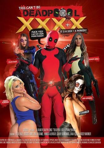 This Can't Be Deadpool XXXX - A Porn Parody