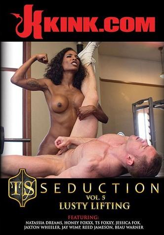 TS Seduction 5: Lusty Lifting