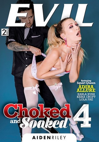 Choked And Soaked 4 - 2 Disc Set