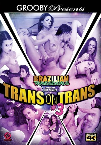 Brazilian Transsexuals: Trans On Trans 3