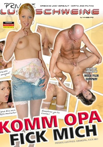 Private Lustschweine: Komm Opa, fick mich!