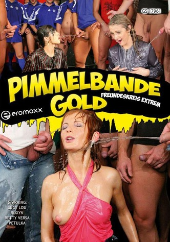 Pimmelbande Gold: Freundeskreis extrem