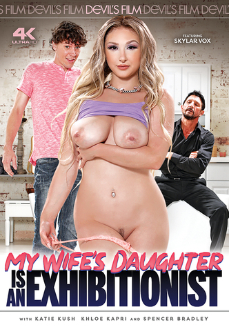My Wife's Daughter Is An Exhibitionist
