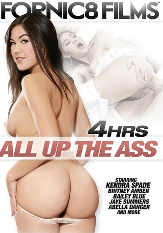 All Up The Ass - 4 Stunden
